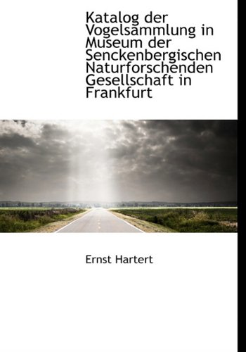 Katalog Der Vogelsammlung in Museum Der Senckenbergischen Naturforschenden Gesellschaft in Frankfurt