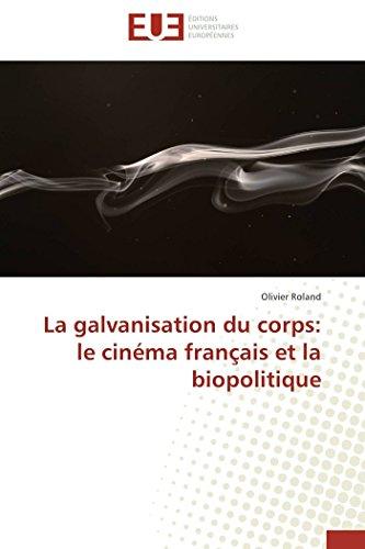 La galvanisation du corps: le cinéma français et la biopolitique