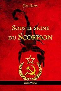 Sous Le Signe Du Scorpion par Juri Lina