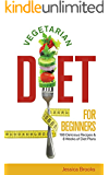 Vegetarian: Vegetarian Diet For Beginners: 100 Delicious Recipes And 8 Weeks Of Diet Plans (Vegetarian Diet, Vegetarian Diet For Beginners, Vegetarian ... Clean Eating, Raw Diet) (English Edition)
