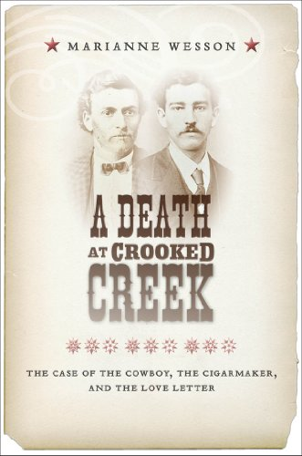 a-death-at-crooked-creek-the-case-of-the-cowboy-the-cigarmaker-and-the-love-letter