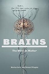 Brains: Mind as Matter