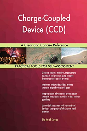 Charge-Coupled Device (CCD) a Clear and Concise Reference -