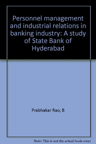 personnel-management-and-industrial-relations-in-banking-industry-a-study-of-state-bank-of-hyderabad