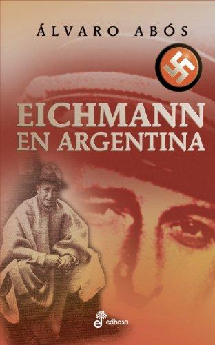Eichmann en Argentina por Álvaro Ábos