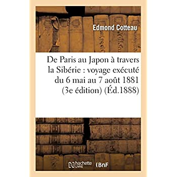 De Paris au Japon à travers la Sibérie : voyage exécuté du 6 mai au 7 août 1881 (Troisième édition)