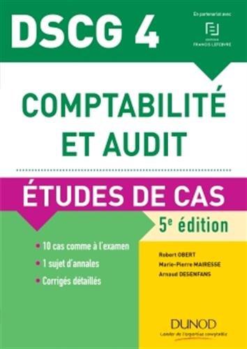 DSCG 4 - Comptabilité et audit - 5e éd. - Etudes de cas