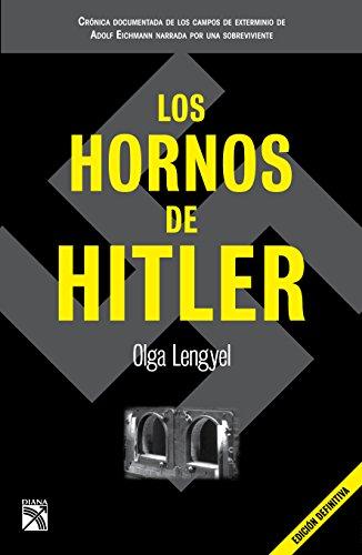 Los hornos de Hitler / Hitler's Ovens por Olga Lengyel
