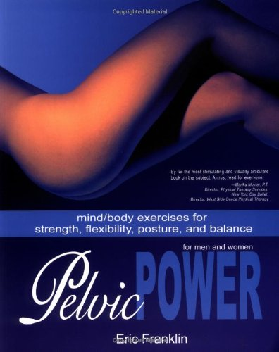 pelvic-power-mind-body-exercises-for-strength-flexibility-posture-and-balance-for-men-and-women