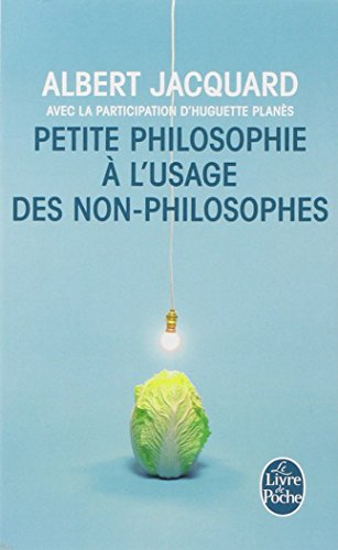 Petite philosophie à l'usage des non-philosophes