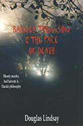 Barney Thomson and the Face of Death: Bloody Murder, Bad Haircuts and Danish Philosophy by Douglas Lindsay (2002-01-01)