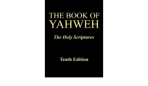 The Book of Yahweh, The Holy Scriptures, Tenth Edition