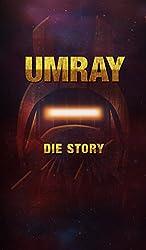 UMRAY: Die Story