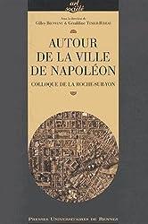 Autour de la Ville de Napoléon : Colloque de La Roche-sur-Yon
