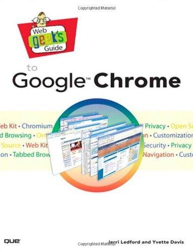 Web Geek's Guide to Google Chrome by Jerri Ledford (2009-06-19)