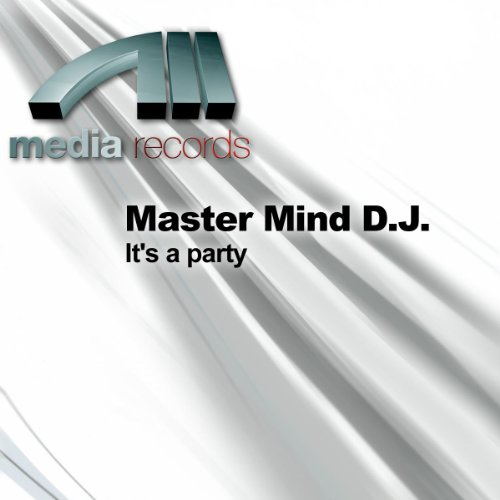 Master Mind DJ - It's A Party