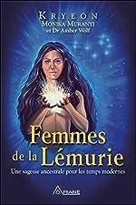 Femmes de la Lémurie - Une sagesse ancestrale pour les temps modernes de Monika Muranyi & Kryeon
