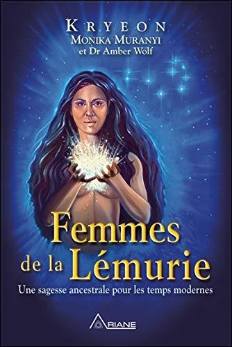 Femmes de la Lémurie - Une sagesse ancestrale pour les temps modernes par  Monika Muranyi & Kryeon