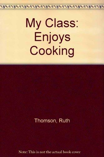 My class enjoys cooking : Ruth Thomson meets Philip Jones