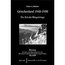 Griechenland 1940-1950: Die Zeit der Bürgerkriege (PELEUS, Band 59)