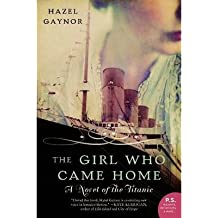By Gaynor, Hazel ( Author ) [ The Girl Who Came Home: A Novel of the Titanic By Apr-2014 Paperback