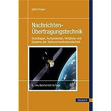Nachrichten-Übertragungstechnik: Grundlagen, Komponenten, Verfahren und Systeme der Telekommunikationstechnik (Print-on-Demand)