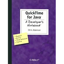 QuickTime for Java: A Developer's Notebook by Chris Adamson (2005-01-24)
