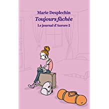 Le Journal d'Aurore Tome 2 : Toujours Fachee