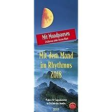 Mond-Planer mit dem Mond im Rhythmus 2018: Praktische Tagesplanung mit der Kraft des Mondes. Astrologischer Wandkalender mit Ferienterminen und Mondpausen. 19 x 48 cm