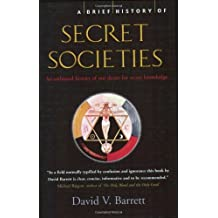 A Brief History of Secret Societies: An unbiased history of our desire for secret knowledge by David V. Barrett (2007-06-22)