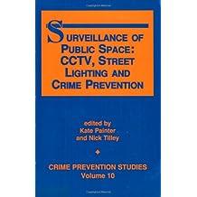 Surveillance of Public Space: CCTV, Street Lighting and Crime Prevention: 10 (Crime prevention studies)
