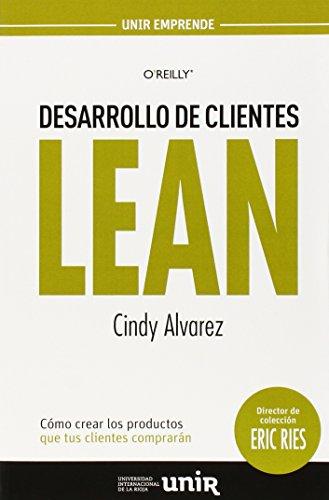 Desarrollo de Clientes LEAN: Cómo crear los productos que tus clientes comprarán (UNIR Emprende)