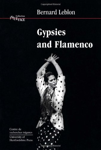 Gypsies and Flamenco: Emergence of the Art of Flamenco in Andalusia (Interface Collection)