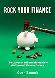 Rock Your Finance: The European Millennial's Guide to the Personal Finance Galaxy (English Edit