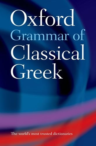 Oxford Grammar of Classical Greek por James Morwood