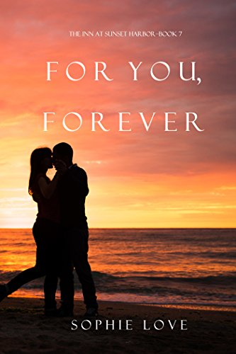 For You, Forever (The Inn at Sunset Harbor—Book 7)