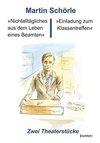 """Buchseite und Rezensionen zu '""""Nichtalltägliches aus dem Leben eines Beamten"""" und """"Einladung zum Klassentreffen"""": Zwei Theaterstücke' von Martin Schörle"""