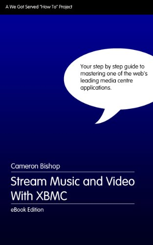 Stream Music And Video With XBMC (English Edition)