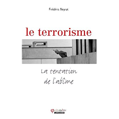 Le terrorisme : La tentation de l'abîme