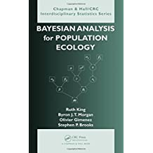 Bayesian Analysis for Population Ecology (Chapman & Hall/CRC Interdisciplinary Statistics Series) by Ruth King (2009-11-12)
