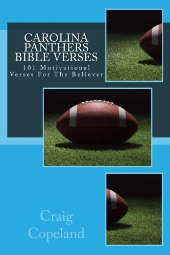 Carolina Panthers Bible Verses: 101 Motivational Verses For The Believer (The Believer Series) por Craig Copeland