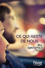 Ce qui reste de nous par Jill Santopolo