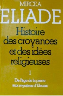 Histoire des croyances et des idées rel...