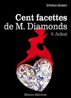 Les 100 Facettes de Mr. Diamonds - Volume 9 : Ardent par [Green, Emma]