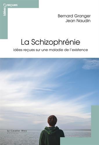 La schizophrnie : Ides reues sur une maladie de l'existence