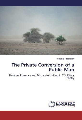 the-private-conversion-of-a-public-man-timeless-presence-and-disparate-linking-in-ts-eliots-poetry-b