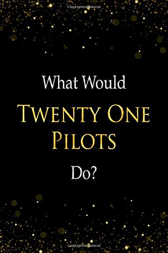 What Would Twenty One Pilots Do?: Twenty One Pilots Designer Notebook por Perfect Papers