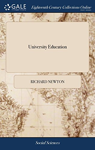 University Education: Or, an Explication and Amendment of the Statute Which, ... Prohibits the Admission of Scholars Going from One Society to Another, ... by R. Newton, ... the Second Edition