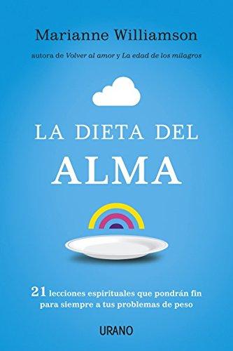 La dieta del alma (Nutrición y dietética) por Marianne Williamson