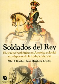 Soldados del Rey: 4 (Amèrica) por Juan Marchena Fernández